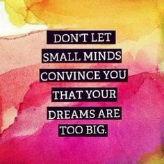 dont let the small minds